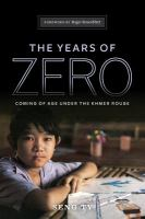 The years of zero : coming of age under the Khmer Rouge