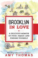 Brooklyn in Love: A Memoir of Second Chances in 13 Delicious Dishes