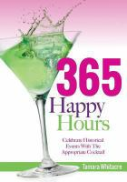 365 happy hours : celebrate historical events with the appropriate cocktail
