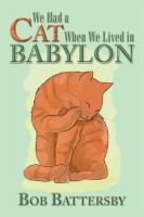 We had a cat when we lived in Babylon