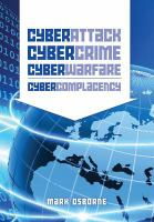 Cyber attack, cyber crime, cyber warfare, cyber complacency : is Hollywood's blue print for chaos coming true