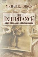 The inheritance : a story of love, legacy, and lost opportunities