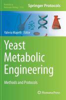 Yeast metabolic engineering : methods and protocols