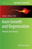 Axon growth and regeneration [electronic resource] : methods and protocols