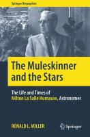 The Muleskinner and the Stars [electronic resource] : The Life and Times of Milton La Salle Humason, Astronomer