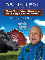 Never turn your back on an angus cow [sound recording] : my life as a country vet