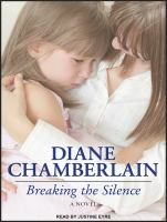 Breaking the silence : a novel
