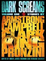 Dark screams. Volume one : stories by Armstrong, Campbell, Clark, King, Pronzini