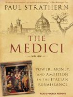 The Medici : power, money, and ambition in the Italian Renaissance