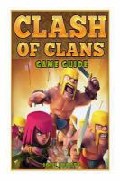Clash Of Clans Game Guide
