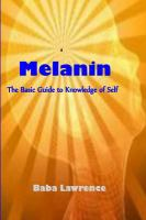 Melanin : the basic guide to knowledge of self