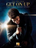 Get on up : the James Brown story.