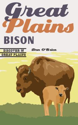 Book cover for Great Plains bison [electronic resource] / Dan O'Brien
