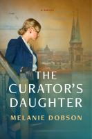 Title: The curator's daughter Author:Dobson, Melanie B