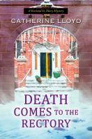Title: Death comes to the rectory Author:Lloyd, Catherine