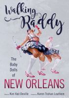 Walking raddy : the Baby Dolls of New Orleans /