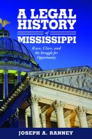 Legal history of Mississippi : race, class, and the struggle for opportunity /