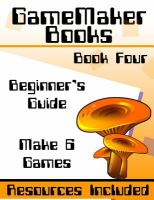 GameMaker Studio book : a beginners guide to GameMaker Studio