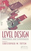 Level design : processes and experiences