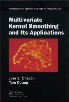 Multivariate kernel smoothing and its applications /