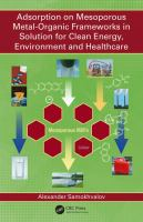 Adsorption on mesoporous metal-organic frameworks in solution for clean energy, environment, and healthcare /