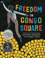 Freedome in Congo Square illustrated by R. Gregory Chirstie, written by Carole Boston