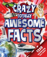 Crazy totally awesome facts.