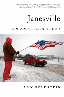 Cover Image for Janesville: An American Story by Amy Goldstein