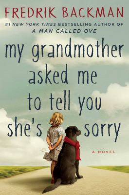 Cover Image for My Grandmother Asked Me to Tell You She's Sorry by Fredrik Backman