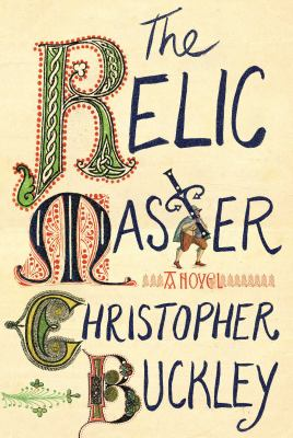Cover Image for The Relic Master by Christopher Buckley