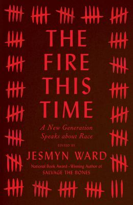The Fire This Time: A New Generation Speaks About Race book jacket