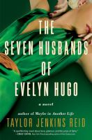 The seven husbands of Evelyn Hugo : a novel