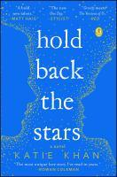 Hold Back the Stars: [a Novel]