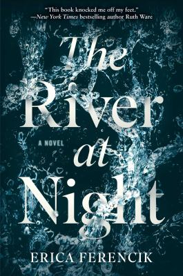 Cover Image for The River at Night by Erica Ferencik