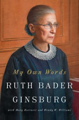 Book cover for My own words / Ruth Bader Ginsburg with Mary Hartnett and Wendy W. Williams
