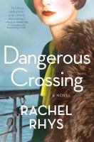 A Dangerous Crossing: A Novel
