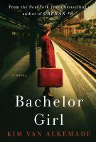 Bachelor Girl: A Novel