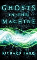 Ghosts in the Machine: [a Novel]