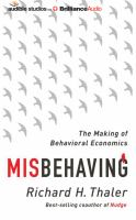 Misbehaving: [the Making of Behavioral Economics]