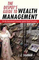 Despot's guide to wealth management : on the international campaign against grand corruption /