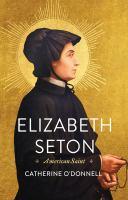 Elizabeth Seton : American saint /