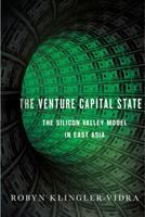 Venture capital state : the Silicon Valley model in East Asia /