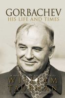 Gorbachev: [his Life and Times]