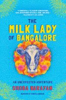 The Milk Lady of Bangalore: [an Unexpected Adventure]