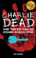 Charlie Dead And The So-Called Zombie Apocalypse