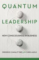Quantum leadership : new consciousness in business /