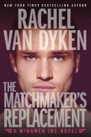 The matchmaker's replacement : Wingmen Inc. novel