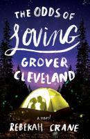 The odds of loving Grover Cleveland : a novel