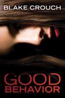 Good behavior : the Letty Dobesh chronicles