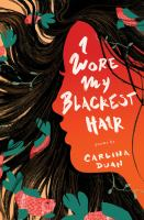 I Wore My Blackest Hair: Poems